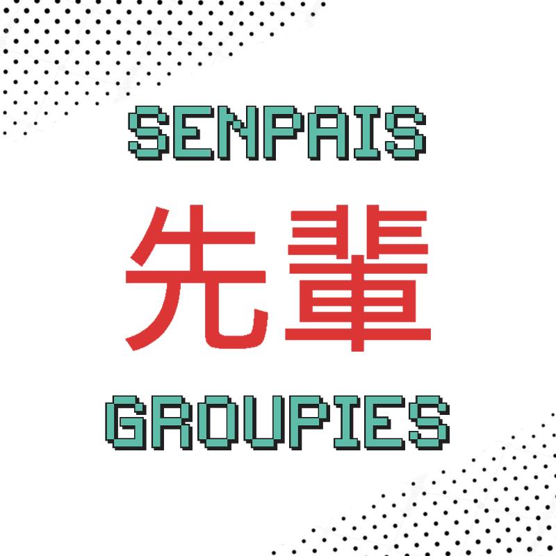 Senpai's Groupies