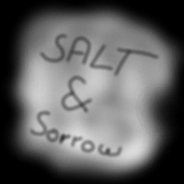 Salt & Sorrow