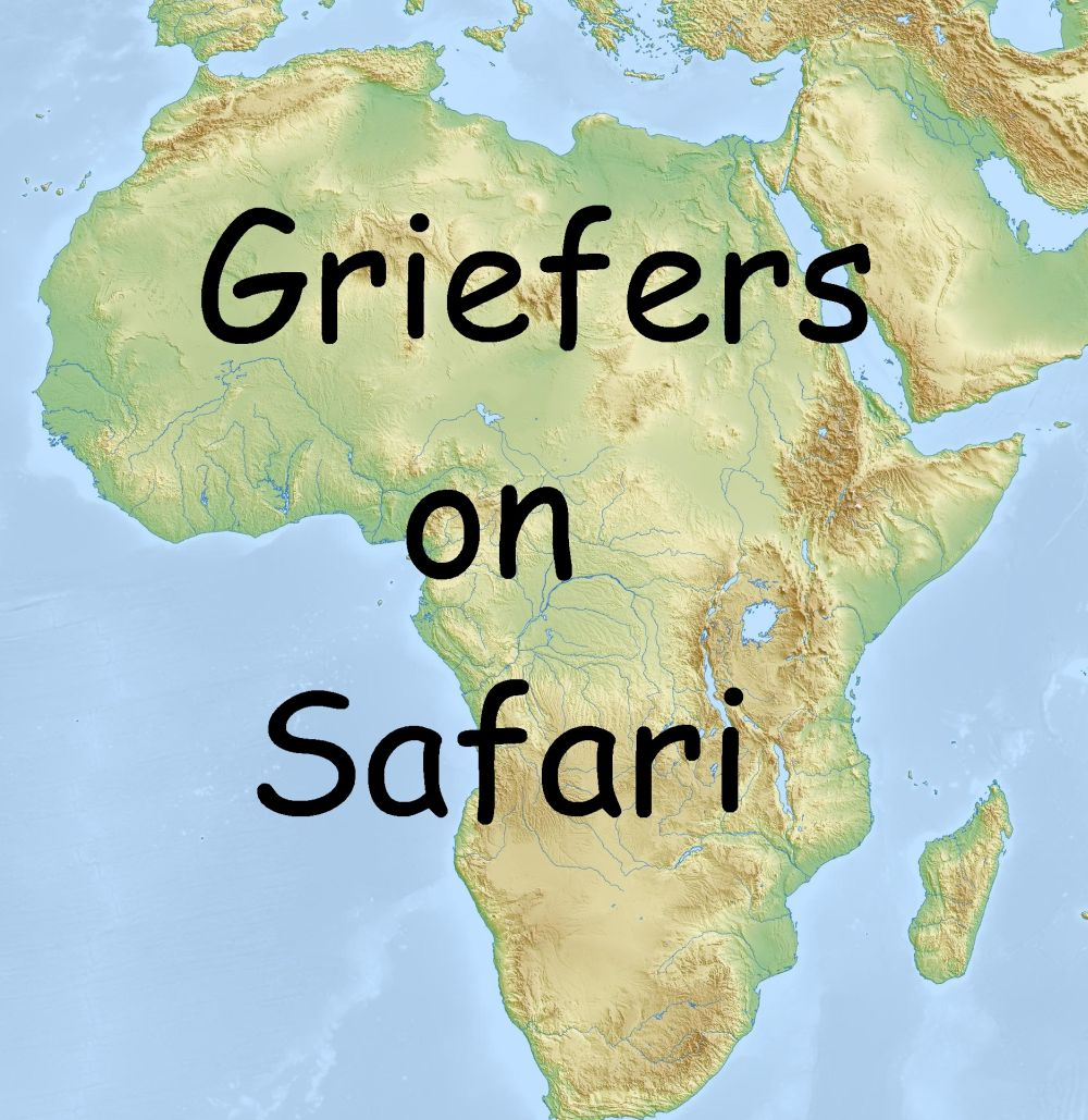 Griefers on Safari